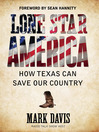 Lone Star America (eBook): How Texas Can Save Our Country
