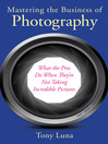Mastering the Business of Photography (eBook): What the Pros Do When They're Not Taking Incredible Pictures