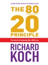 The 80/20 Principle (eBook): The Secret of Achieving More with Less
