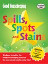 Good Housekeeping Spills, Spots and Stains (eBook): Banish Stains from Your Home Forever!