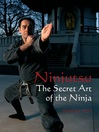 Ninjutsu (eBook): The Secret Art of the Ninja