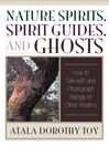 Nature Spirits, Spirit Guides, and Ghosts (eBook): How to Talk with and Photograph Beings of Other Realms