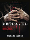 Betrayed (eBook): The English Catholic Church and the Sex Abuse Crisis