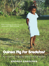 Guinea Pig for Breakfast (eBook): A Rich Tapestry of Life and Love, Tragedy and Hope in Ecuador