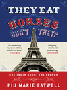 They Eat Horses, Don't They? (eBook): The Truth About the French