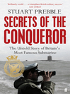 Secrets of the Conqueror (eBook): The Untold Story of Britain's Most Famous Submarine