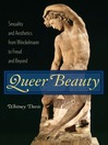 Queer Beauty (eBook): Sexuality and Aesthetics from Winckelmann to Freud and Beyond