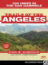 Trails of the Angeles (eBook): 100 Hikes in the San Gabriels