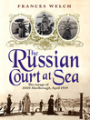 The Russian Court at Sea (eBook): The Voyage of HMS <i>Marlborough</i>, April 1919