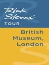 Rick Steves' Tour (eBook): British Museum, London