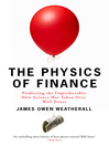 The Physics of Finance (eBook): Predicting the Unpredictable. Can Science Beat the Market?