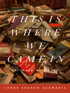 This Is Where We Came In (eBook): Intimate Glimpses