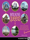 Walking Queens (eBook): 30 Tours for Discovering the Diverse Communities, Historic Places, and Natural Treasures of New York City's Largest Borough
