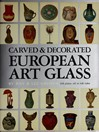 Carved & Decorated European Art Glass (eBook)