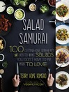 Salad Samurai (eBook): 100 Cutting-Edge, Ultra-Hearty, Easy-to-Make Salads You Don't Have to Be Vegan to Love