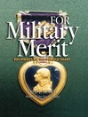 For Military Merit (eBook): Recipients of the Purple Heart
