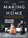 The Making of Home (eBook): The 500-year story of how our houses became homes