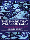 The Shark that Walks on Land (eBook): And Other Strange but True Tales of Mysterious Sea Creatures