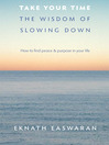 Take Your Time (eBook): The Wisdom of Slowing Down