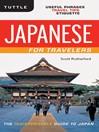 Japanese for Travelers (eBook): Useful Phrases Travel Tips Etiquette (Japanese Phrasebook)