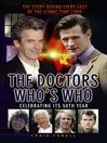 The Doctors Who's Who (eBook): The Story Behind Every Face of the Iconic Time Lord: Celebrating its 50th Year