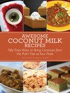Awesome Coconut Milk Recipes (eBook): Tasty Ways to Bring Coconuts from the Palm Tree to Your Plate