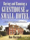 Buying and Running a Guesthouse or Small Hotel (eBook): How to build a valuable business and enjoy a great lifestyle