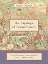 The Mystique of Transmission (eBook): On an Early Chan History and Its Contexts