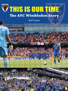 This Is Our Time (eBook): The AFC Wimbledon Story