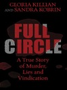 Full Circle (eBook): A True Story of Murder, Lies, and Vindication