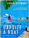 Three Ways to Capsize a Boat (eBook): An optimist afloat