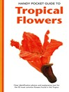 Handy Pocket Guide to Tropical Flowers (eBook)