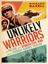 Unlikely Warriors (eBook): The British in the Spanish Civil War and the Struggle Against Fascism
