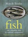 Fish (eBook): The Complete Fish and Seafood Companion