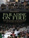 Paradise on Fire (eBook): Syed Ali Geelani and the Struggle for Freedom in Kashmir