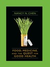 Food, Medicine, and the Quest for Good Health (eBook)