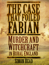 The Case that Foiled Fabian (eBook): Murder and Witchcraft in Rural England