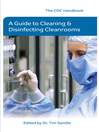 The CDC Handbook (eBook): A Guide to Cleaning and Disinfecting Clean Rooms