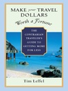 Make Your Travel Dollars Worth a Fortune (eBook): The Contrarian Traveler's Guide to Getting More for Less