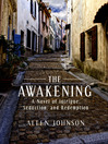 The Awakening (eBook): A Novel of Intrigue, Seduction, and Redemption