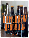The Home Brew Handbook (eBook): 75 recipes for the aspiring backyard brewer
