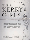 Kerry Girls (eBook): Emigration and the Earl Grey Scheme