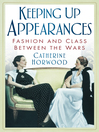 Keeping Up Appearances (eBook): Fashion and Class Between the Wars