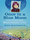 Once in a Blue Moon (eBook): Life, Love and Manchester City