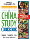The China Study Cookbook (eBook): Over 120 Whole Food, Plant-Based Recipes