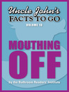 Uncle John's Facts to Go Mouthing Off (eBook)