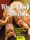 Why Do Cats Do That? (eBook): Real Answers to the Curious Things Cats Do?