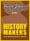 Uncle John's Facts to Go History Makers (eBook)