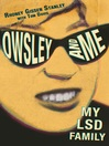 Owsley and Me (eBook): My LSD Family