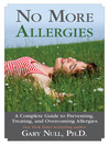 No More Allergies (eBook): A Complete Guide to Preventing, Treating, and Overcoming Allergies